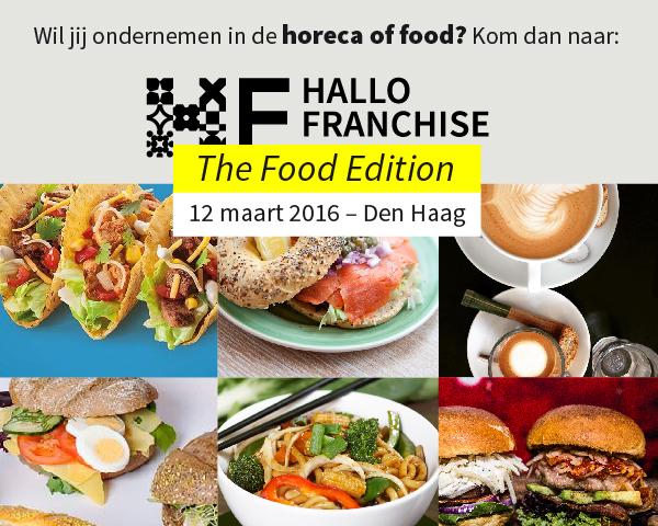 De 3e editie van Hallo Franchise staat in het teken van horeca en food en vindt plaats op zaterdag 12 maart 2016. Bron: FranchiseFormules.NL